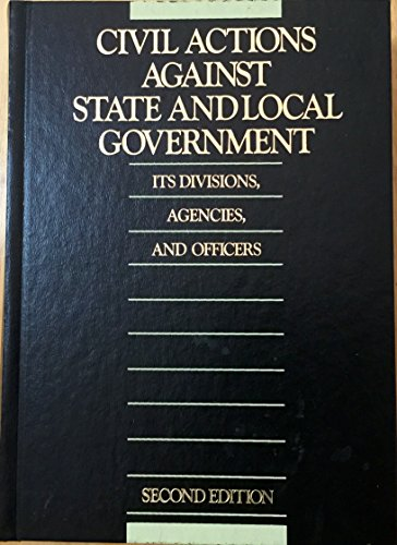 9780071724470: Civil Actions Against State and Local Government, Its Divisions, Agencies, and Officers (2 Volume Set)