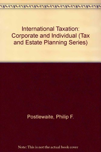 9780071725699: International Taxation: Corporate and Individual (Tax and Estate Planning Series)
