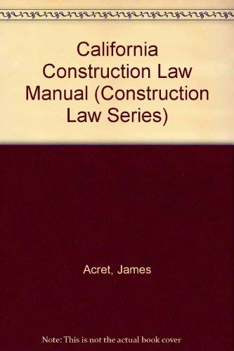 9780071725811: California Construction Law Manual (Construction Law Series)