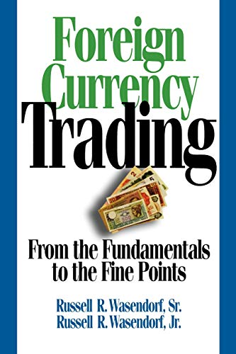 9780071735995: Foreign Currency Trading: From the Fundamentals to the Fine Points