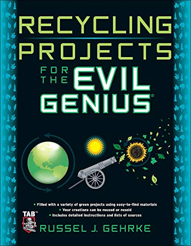 9780071736121: Recycling Projects for the Evil Genius