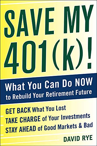 9780071736312: Save My 401(k)!: What You Can Do Now to Rebuild Your Retirement Future