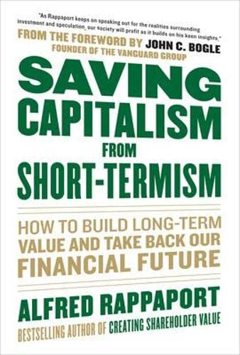 9780071736367: Saving Capitalism From Short-Termism: How to Build Long-Term Value and Take Back Our Financial Future (Professional Finance & Investment)