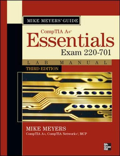 9780071736428: Mike Meyers CompTIA A+ Guide: Essentials Lab Manual, Third Edition (Exam 220-701) (Mike Meyers' Computer Skills)