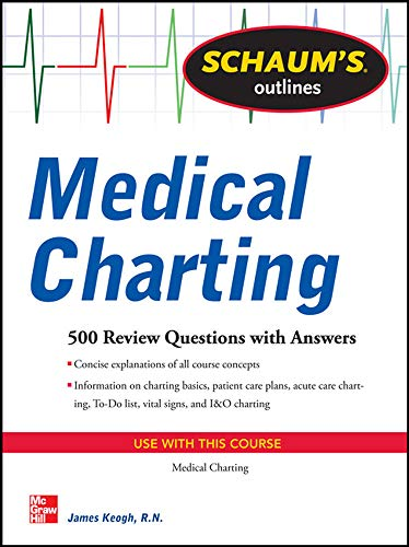 9780071736541: Schaum's Outline of Medical Charting: 300 Review Questions + Answers (Schaum's Outlines)