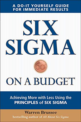 9780071736756: Six Sigma on a Budget: Achieving More with Less Using the Principles of Six Sigma