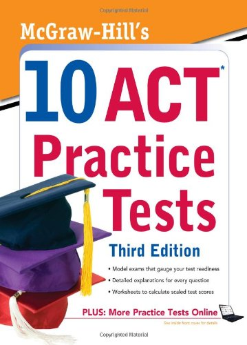 9780071736978: McGraw-Hill's 10 ACT Practice Tests, Third Edition
