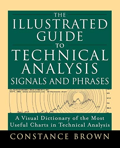 9780071737876: The Illustrated Guide to Technical Analysis Signals and Phrases