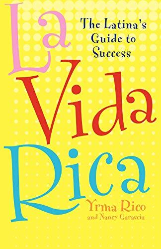9780071737883: La Vida Rica: The Latina's Guide to Success