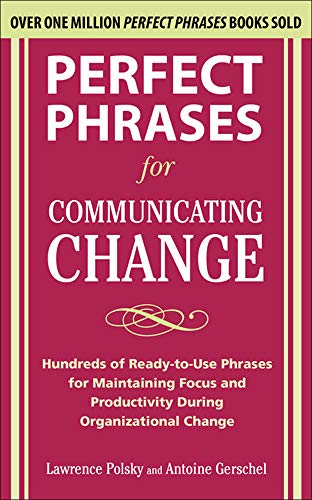 9780071738316: Perfect Phrases for Communicating Change (Perfect Phrases Series)