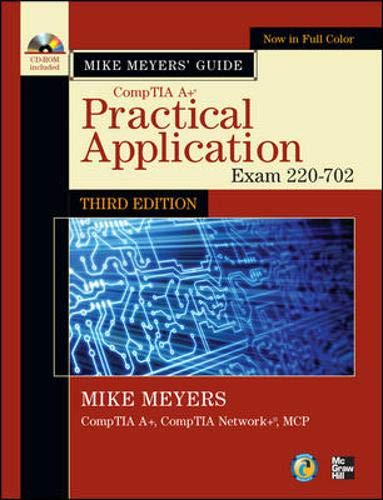 9780071738699: Mike Meyers' CompTIA A+ Guide: Practical Application, Third Edition (Exam 220-702) (Mike Meyers' Computer Skills)