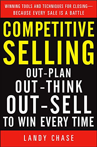 9780071738897: Competitive Selling: Out-Plan, Out-Think, and Out-Sell to Win Every Time (Business Skills and Development)