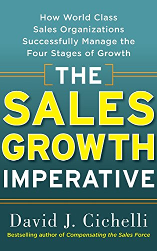 9780071739030: The Sales Growth Imperative: How World Class Sales Organizations Successfully Manage the Four Stages of Growth