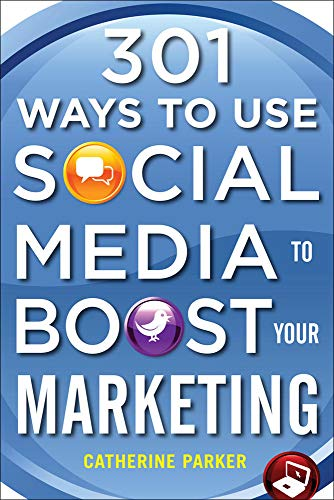 9780071739047: 301 Ways to Use Social Media To Boost Your Marketing (Marketing/Sales/Adv & Promo)