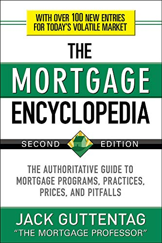 9780071739580: The Mortgage Encyclopedia: The Authoritative Guide to Mortgage Programs, Practices, Prices and Pitfalls, Second Edition