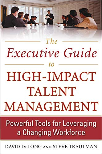 9780071739924: The Executive Guide to High-Impact Talent Management: Powerful Tools for Leveraging a Changing Workforce (Business Skills and Development)