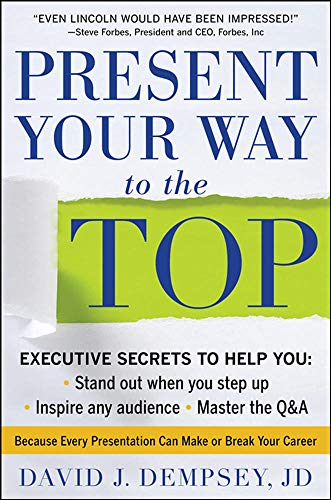 9780071739948: Present Your Way to the Top (Business Skills and Development)