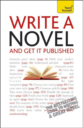 9780071740067: Write a Novel and Get It Published: A Teach Yourself Guide (Teach Yourself: Writing)