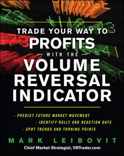 9780071740135: Trade Your Way to Profits With the Volume Reversal Indicator
