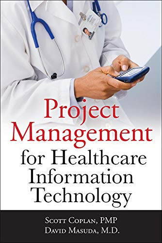 Project Management for Healthcare Information Technology (Paperback): Scott Coplan, David