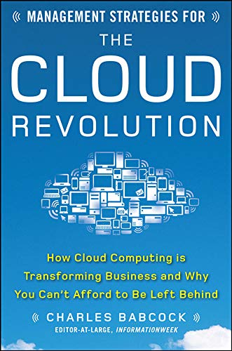 9780071740753: Management Strategies for the Cloud Revolution: How Cloud Computing Is Transforming Business and Why You Can't Afford to Be Left Behind (Business Books)