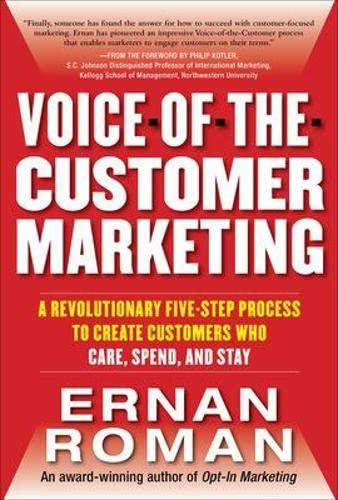 Voice-of-the-customer Marketing: A Revolutionary 5-step Process to: Ernan Roman