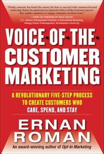 9780071740838: Voice-of-the-Customer Marketing: A Revolutionary 5-Step Process to Create Customers Who Care, Spend, and Stay