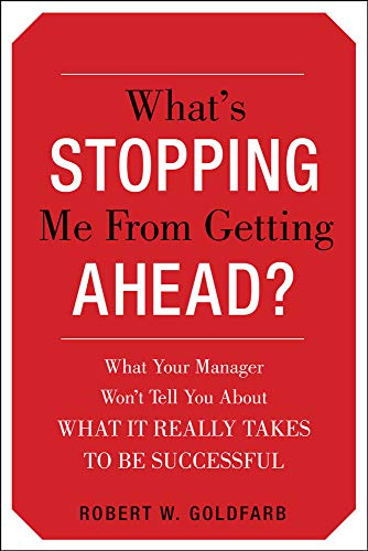 9780071741262: What's Stopping Me from Getting Ahead?: What Your Manager Won't Tell You About What It Really Takes to Be Successful