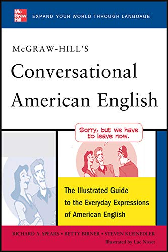 9780071741316: McGraw-Hill's Conversational American English: The Illustrated Guide to Everyday Expressions of American English (McGraw-Hill ESL References)