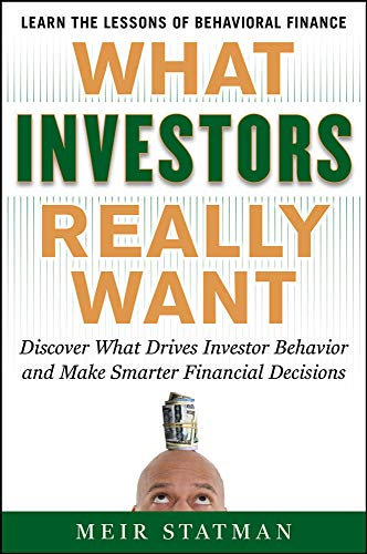 9780071741651: What Investors Really Want: Know What Drives Investor Behavior and Make Smarter Financial Decisions