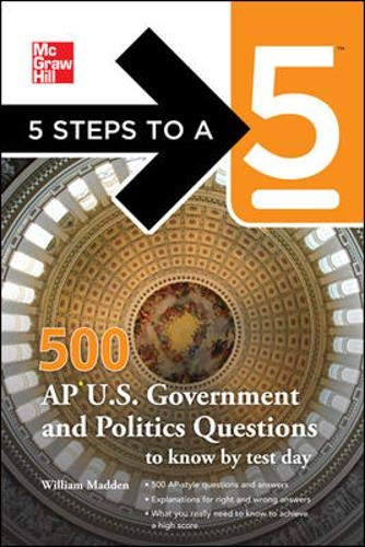 9780071742054: 5 Steps to a 5 500 AP U.S. Government and Politics Questions to Know by Test Day (5 Steps to a 5 on the Advanced Placement Examinations Series)