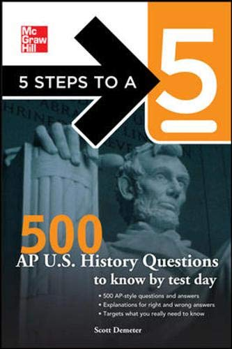 9780071742078: 5 Steps to a 5 500 AP U.S. History Questions to Know by Test Day