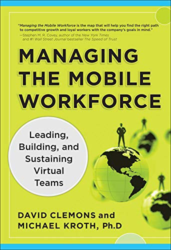 9780071742207: Managing the Mobile Workforce: Leading, Building, and Sustaining Virtual Teams