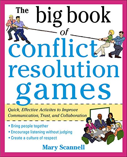 9780071742245: The Big Book of Conflict Resolution Games: Quick, Effective Activities to Improve Communication, Trust and Collaboration (Big Book Series)