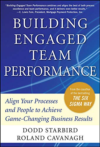 9780071742269: Building Engaged Team Performance: Align Your Processes and People to Achieve Game-Changing Business Results