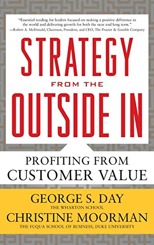 9780071742290: Strategy from the Outside In: Profiting from Customer Value (Business Books)
