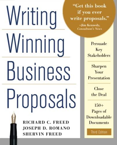 Writing Winning Business Proposals, Third Edition: Freed, Richard; Freed, Shervin; Romano, Joe