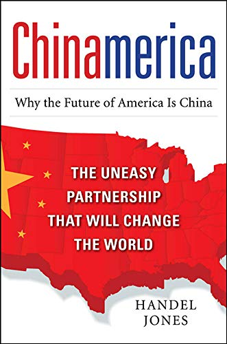 9780071742429: CHINAMERICA:  The Uneasy Partnership that Will Change the World