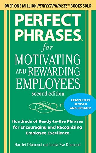 9780071742436: Perfect Phrases for Motivating and Rewarding Employees, Second Edition: Hundreds of Ready-to-Use Phrases for Encouraging and Recognizing Employee Excellence