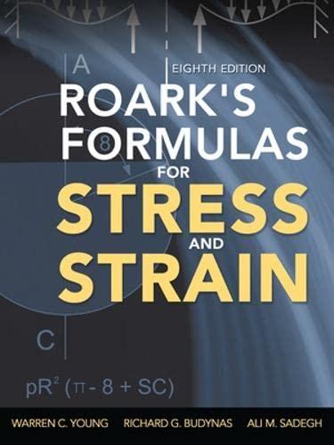 Roark's Formulas for Stress and Strain, 8th: Sadegh, Ali, Budynas,