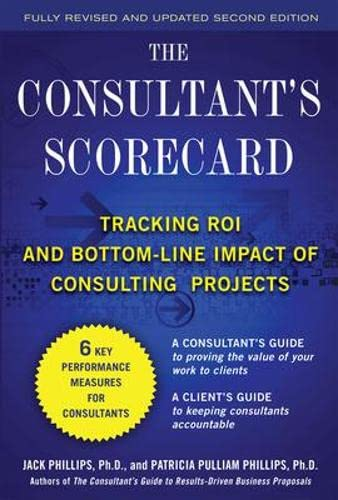 9780071742825: The Consultant's Scorecard, Second Edition: Tracking ROI and Bottom-Line Impact of Consulting Projects (Business Books)