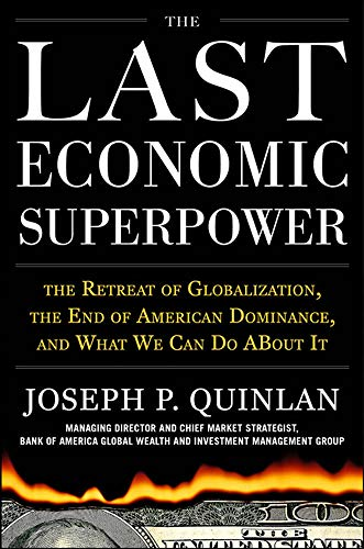 9780071742832: The Last Economic Superpower: The Retreat of Globalization, the End of American Dominance, and What We Can Do About It