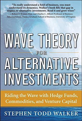 9780071742863: Wave Theory For Alternative Investments: Riding The Wave with Hedge Funds, Commodities, and Venture Capital