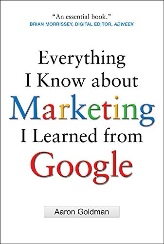 9780071742894: Everything I Know about Marketing I Learned From Google