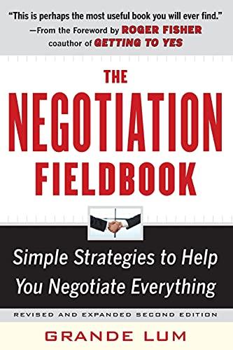 The Negotiation Fieldbook, Second Edition: Simple Strategies: Lum, Grande