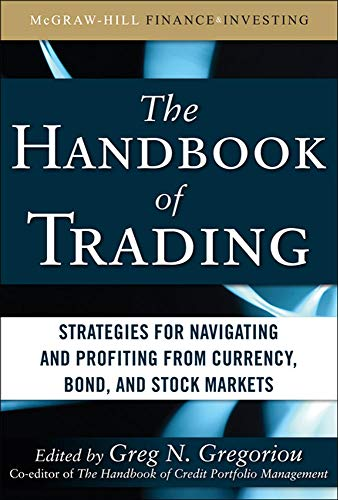 9780071743532: The Handbook of Trading: Strategies for Navigating and Profiting from Currency, Bond, and Stock Markets (McGraw-Hill Financial Education Series)