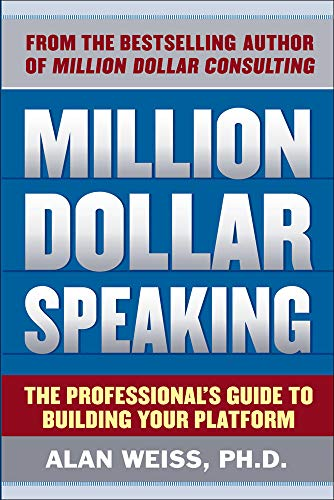 9780071743808: Million Dollar Speaking: The Professional's Guide to Building Your Platform