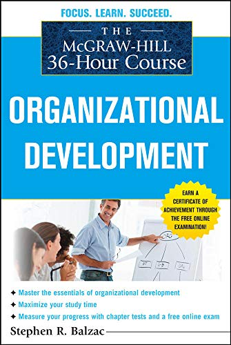 9780071743822: The McGraw-Hill 36-Hour Course: Organizational Development (McGraw-Hill 36-hour Courses)