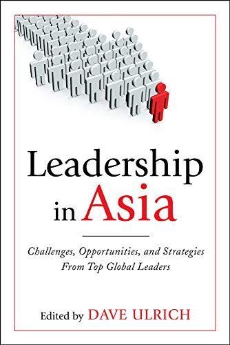 9780071743846: Leadership in Asia: Challenges, Opportunities, and Strategies from Top Global Leaders