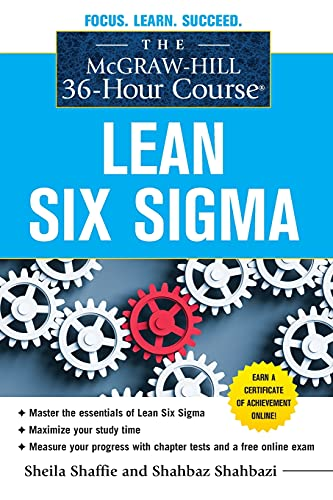 9780071743853: The McGraw-Hill 36-Hour Course: Lean Six Sigma (McGraw-Hill 36-hour Courses)